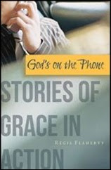 God's On the Phone - Stories of Grace in Action