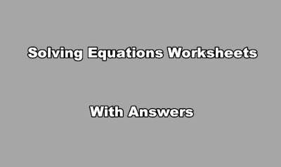 Solving Equations Worksheets With Answers