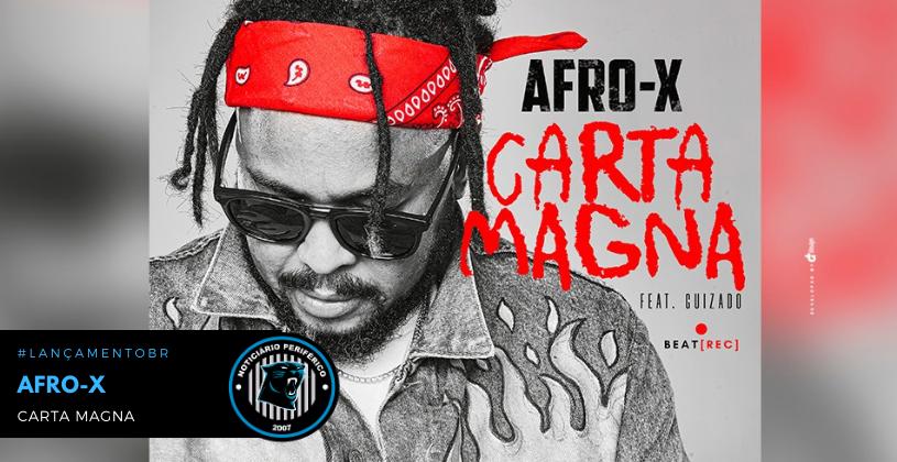 Carta Magna é o mais novo som de protesto do rapper Afro-X
