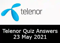23 May 2021 Telenor Quiz Answers Today