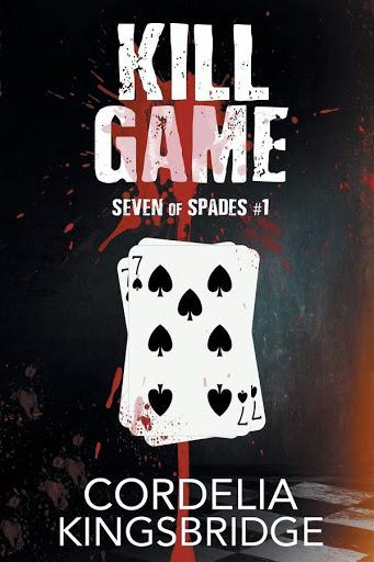 Kill Game   Seven of Spades #1   Cordelia Kingsbridge