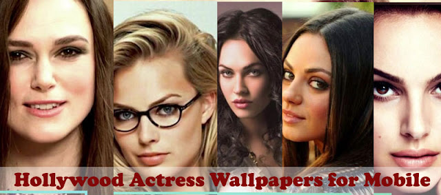 Top 20 Hollywood Actress HD Wallpapers for Mobile