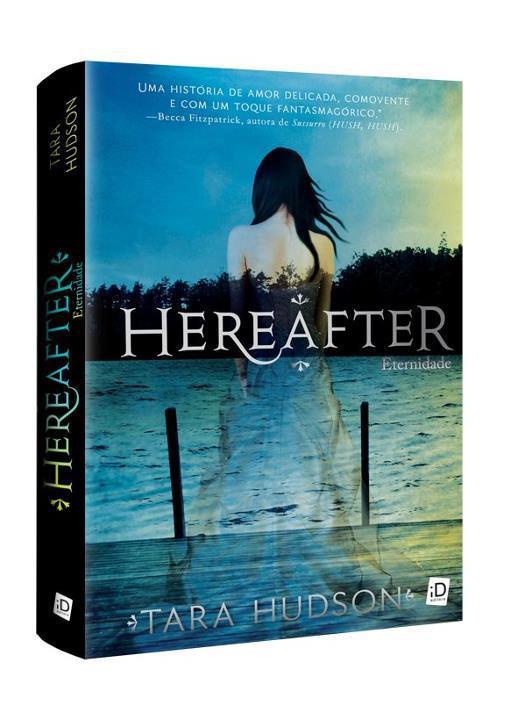"""News: Capa do livro """"Hereafter ~ Eternidade"""" da autora Tara Hudson. 8"""