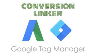 Conversion Linker trong Tag Manager là gì?