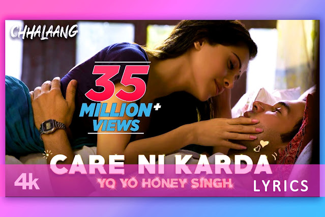 केयर नि करदा, Care Ni Karda song Lyrics, Karaoke and translation from movie Chhalang by Yo Yo Honey Singh