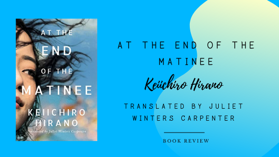 At The End of The Matinee by Keiichiro Hirano