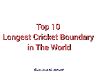 Top 10 Longest Boundary Cricket Ground in The World