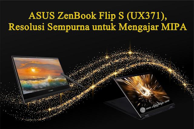 ASUS ZenBook Flip S (UX371), Resolusi Sempurna untuk Mengajar MIPA