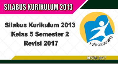Silabus Kurikulum 2013 Kelas 5 Semester 2 Revisi 2017