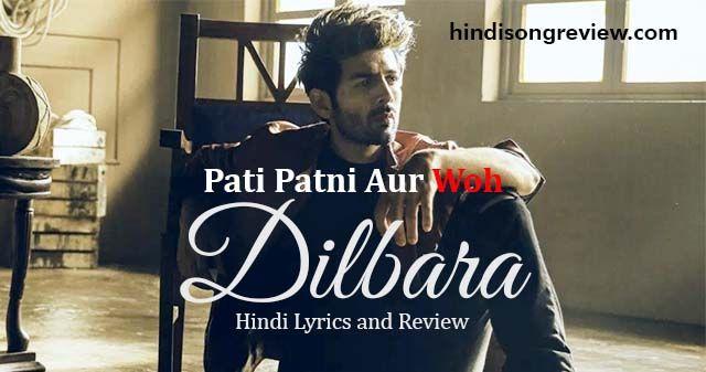 dilbara-lyrics-in-hindi-pati-patni-aur-woh