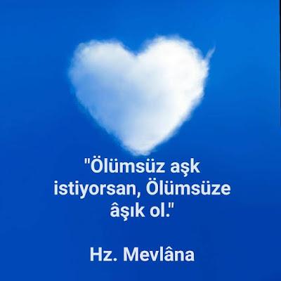 """""""Ölümsüz aşk istiyorsan, Ölümsüze aşık ol."""" (Hz. Mevlâna), bulut, gökyüzü, aşk, meşk, sevgi, kara sevda"""