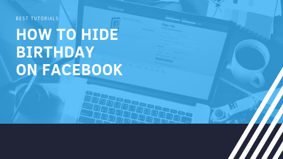 How To Hide Birthday On Facebook<br/>