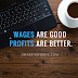 Wages are good, Profits are better. Jim Rohn Words