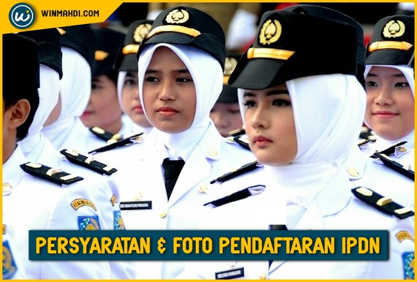 Persyaratan dan Foto Pendaftaran IPDN