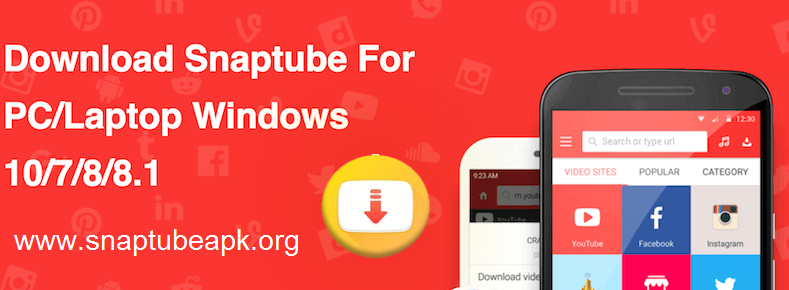 Snaptube -Video Downloader for Windows 10 1/10/8/7/XP/Laptop
