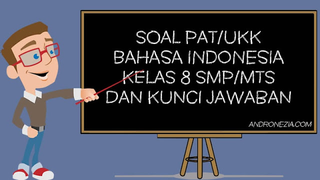 Soal PAT/UKK Bahasa Indonesia Kelas 8 Tahun 2021