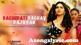 Raghupati Raghav Raja Ram - Marjaavaan  Song Lyrics Mp3 Audio & Video Download