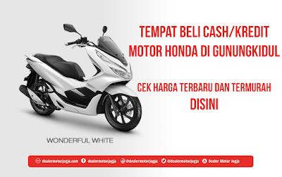 Harga Cash / Kredit Motor Honda di Gunungkidul Murah Terbaru 2018