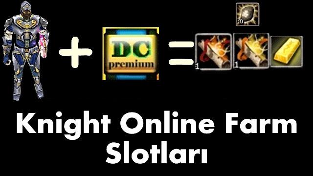 Yılların Efsane Oyunu Knight Online'da Para Kasmak ve Karakterinizi Güçlendirmek İçin Derlediğimiz En Güncel Farm Slotları.