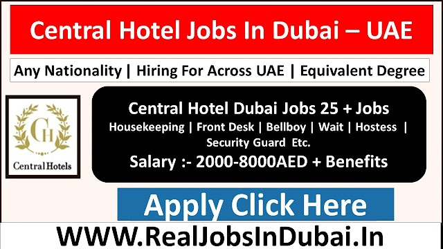 Central Hotel Jobs In Dubai - UAE 2021