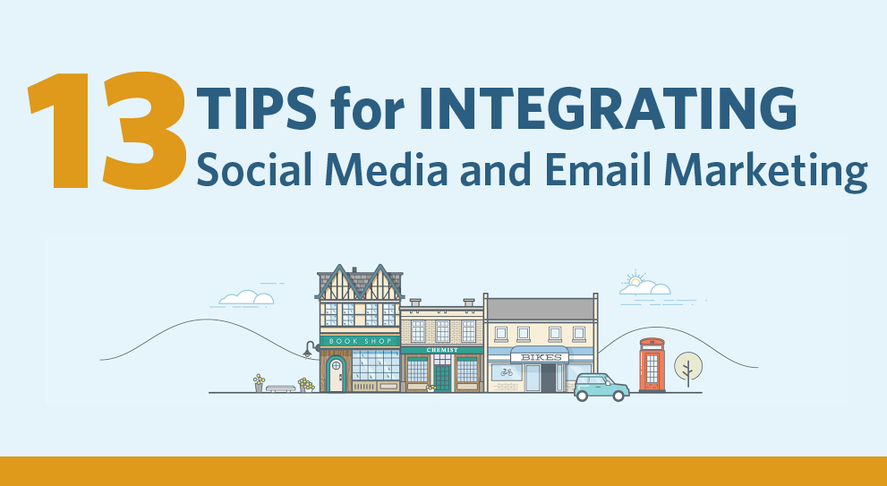 13 Expert Tips for Integrating #SocialMedia and #EmailMarketing - #infographic