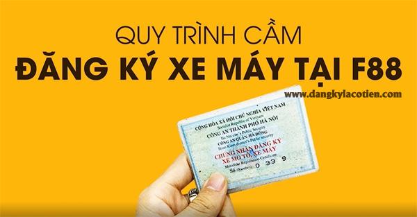 quy-trinh-cam-dang-ky-xe-may-tai-f88