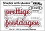"""Set van 4 stansen voor """"prettige feestdagen"""" met schaduw.Set of 4 dies for """"Happy Holidays"""" (Dutch words) with shadow."""