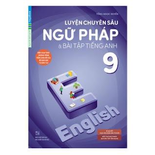 Luyện Chuyên Sâu Ngữ Pháp Và Bài Tập Tiếng Anh 9 (Chương Trình Mới) ebook PDF-EPUB-AWZ3-PRC-MOBI