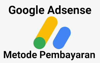 3 Metode Pilihan Penerimaan Pembayaran Google Adsense