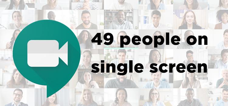 Google Meet 49 People on Screen