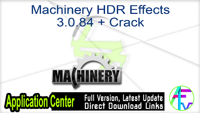 Machinery HDR Effects 3.0.84 + Crack
