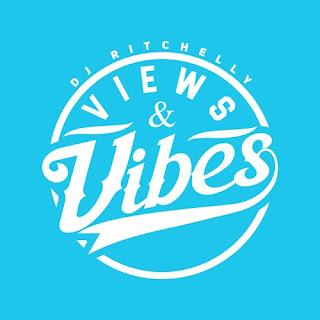 MIXTAPE: DJ Ritchelly - Views & Vibes
