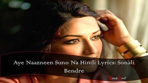 Aye-Naazneen-Suno-Na-Hindi-Lyrics
