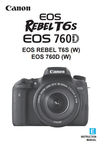 Download Canon EOS 760D / Rebel T6s PDF User Instruction Manua