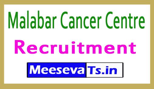 Malabar Cancer Centre MCC Recruitment