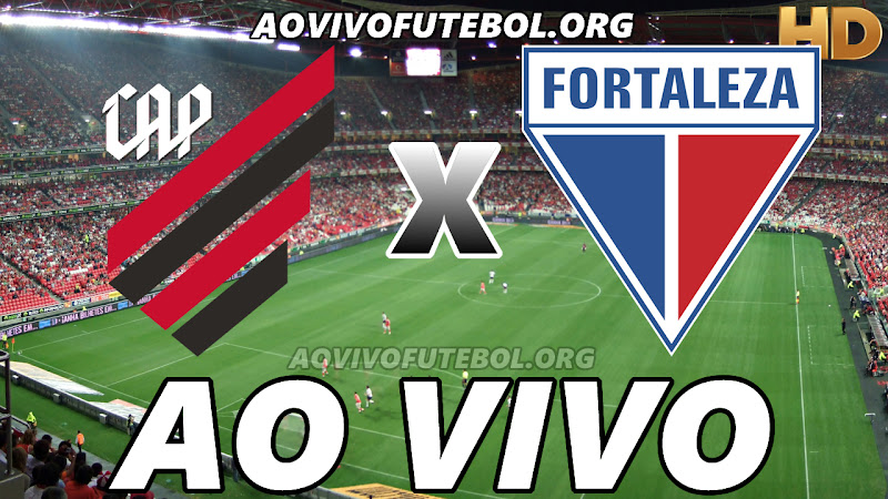Assistir Atlético Paranaense vs Fortaleza Ao Vivo HD