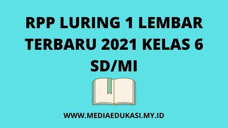 RPP LURING 1 LEMBAR TERBARU 2021 UNTUK KELAS 6 SD/MI