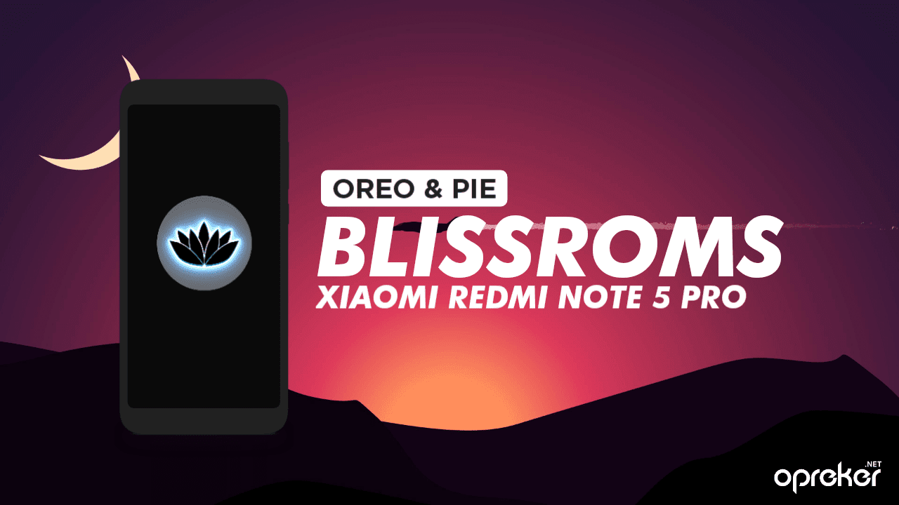 ROM Bliss 9.0 Unofficial untuk Xiaomi Redmi Note 5 Pro / Whyred