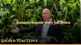 The success story of Jeff Bezos, founder of Amazon