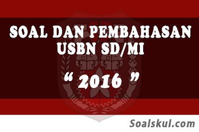 Download Soal dan Pembahasan USBN SD/MI 2016