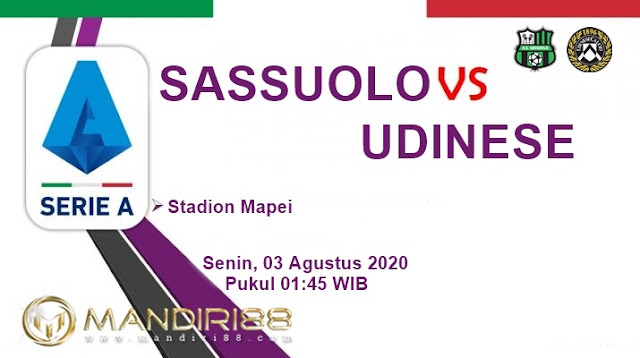 Prediksi Sassuolo Vs Udinese, Senin 03 Agustus 2020 Pukul 01.45 WIB