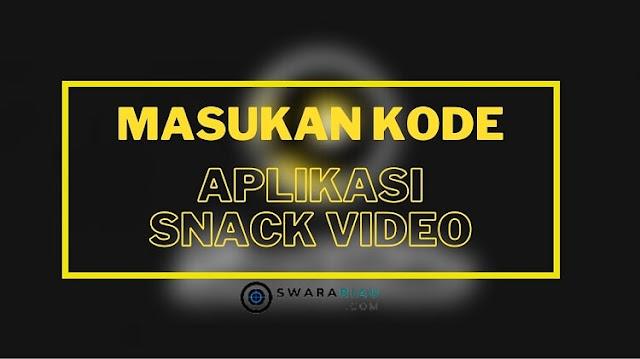 Masuk Aplikasi Snack Video dan Salin Kode Undangan