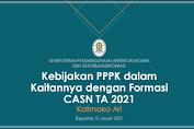 Kebijakan PPPK dalam Kaitannya dengan Formasi CASN TA 2021