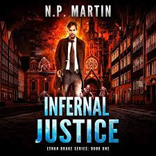 Infernal Justice audiobook cover. A man in a long coat strides away from a hellish city filled with demons.