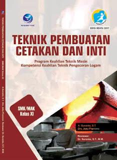 Teknik Pembuatan Cetakan dan Inti - Program Keahlian Teknik Mesin Kompetensi Keahlian Teknik Pengecoran Logam SMK/MAK kelas XI