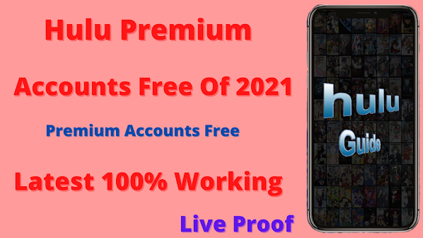 HULU  FREE PREMIUM ACCOUNT USERNAME AND PASSWORD DECEMBER 2021 - 100% WORKING