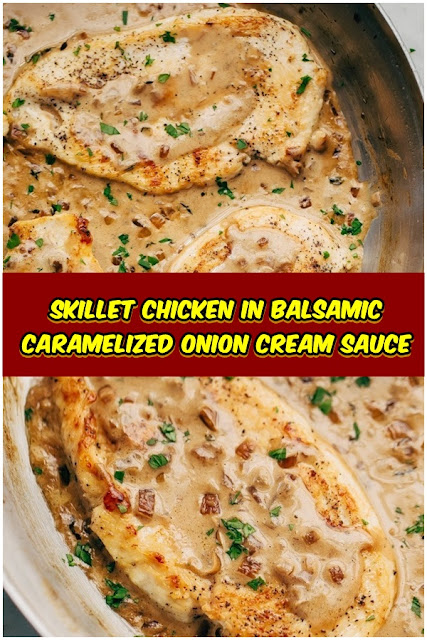 #Skillet #Chicken #in #Balsamic #Caramelized #Onion #Cream #Sauce