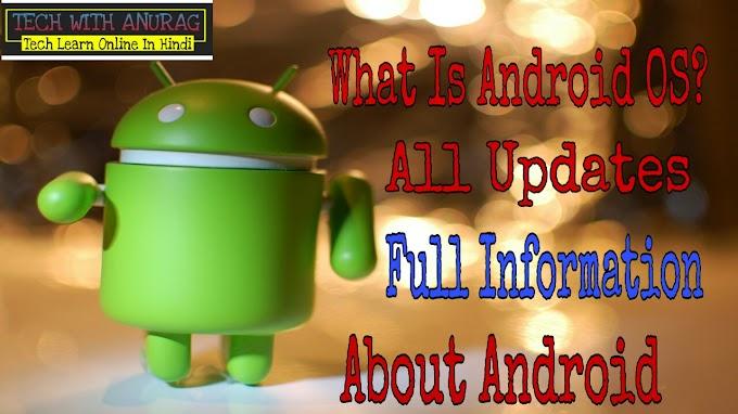 Android क्या है? और इसके प्रकार - पूरी जानकारी हिंदी में
