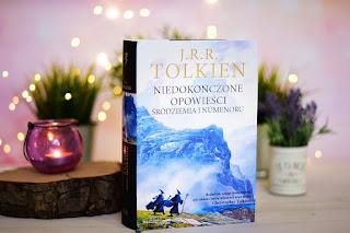 """J. R. R. Tolkien - """"Niedokończone opowieści Śródziemia i Numenoru"""""""