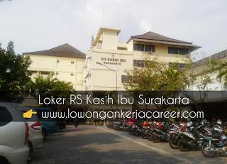 Lowongan Kerja RS Kasih Ibu Surakarta 2020, Loker RS Kasih Ibu Solo 2020